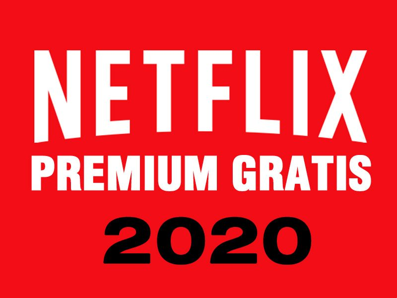 netflix-premium-gratis-2020-ver-netflix-gratis-free